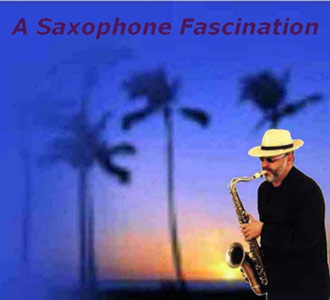 A Saxophone Fascination